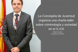 La Concejalía de Juventud organiza una charla-taller sobre criminología y sociedad en el S.XXI